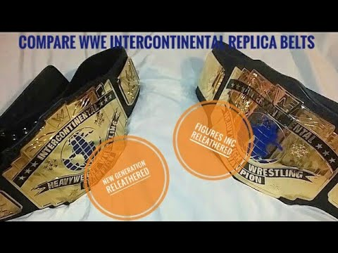 Compare WWF Intercontinental Replica Belts Fig Inc & WWE New Generation Releathered