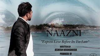 Naazni || Express Love Before It's Too Late || Ashish Bodhankar || Purohit Productions