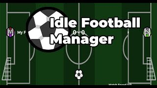 Idle Football Manager Full Gameplay Walkthrough