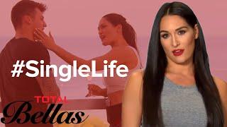 Nikki Bella Is Living Her Best Single Life | Total Bellas | E!