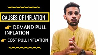 Causes of Inflation || Demand Pull Inflation || Cost Push Inflation