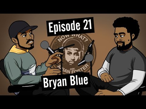 Bryan Blue (Painter and Artist) - #21 - Now What? with Arian Foster
