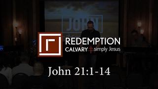 John 21:1-14 - Redemption Calvary