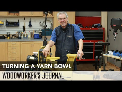 Turning a Yarn Bowl | Woodturning Project