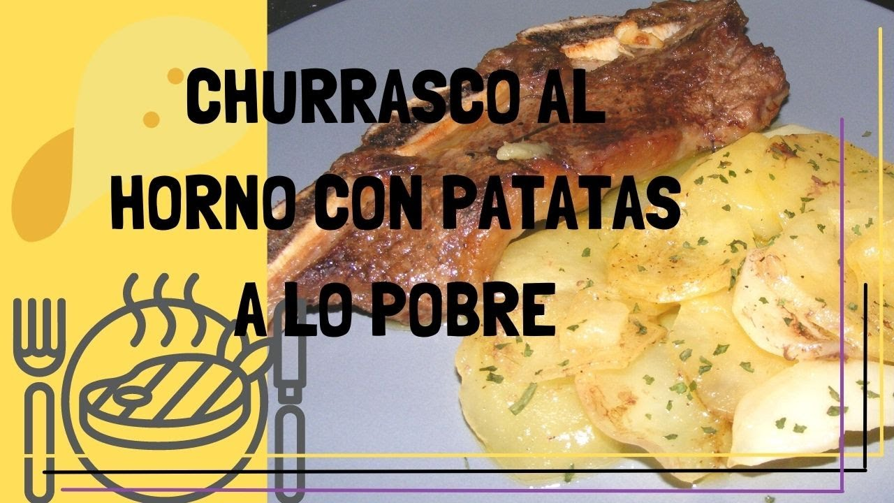 Churrasco al horno con patatas a lo pobre youtube - Patatas pequenas al horno ...