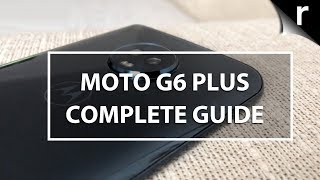 Moto G6 Plus: Complete Guide