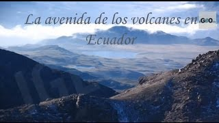 Ecuador: The Avenue of  Volcanoes [IGEO TV]