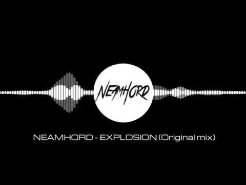 Neamhord - Explosion (Original Mix) [FREE DOWNLOAD]