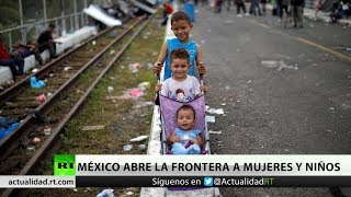México abre la frontera a mujeres y niños de la caravana de migrantes