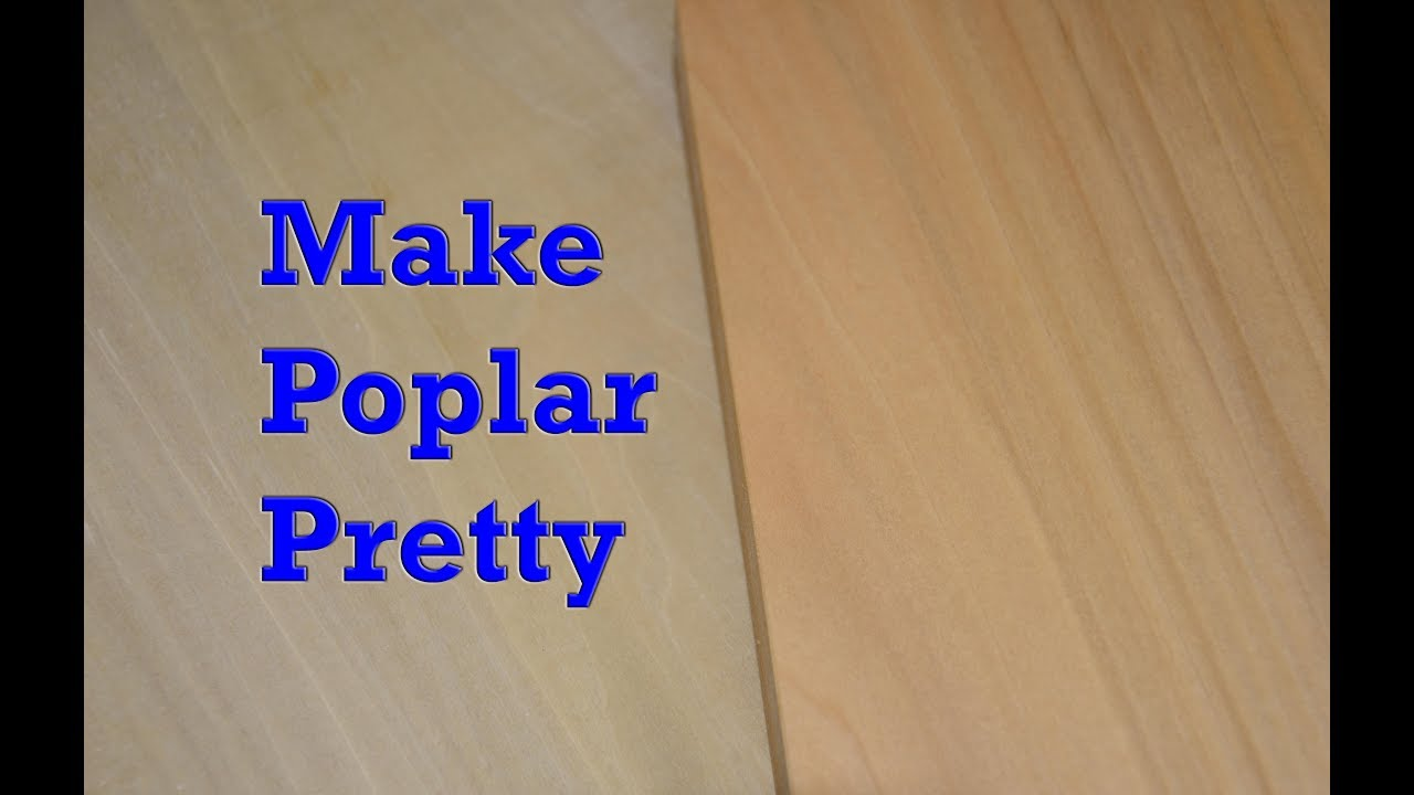 How to Stain Poplar