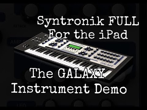 Syntronik FULL for the iPad The GALAXY Instrument Demo