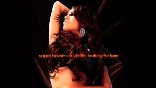 Sugar House feat. Chelle - Looking For Love (Radio Edit) [Official]