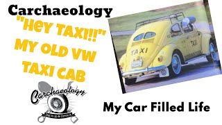 Carchaeology: VW Beetle Taxi ~ My Car Filled Life