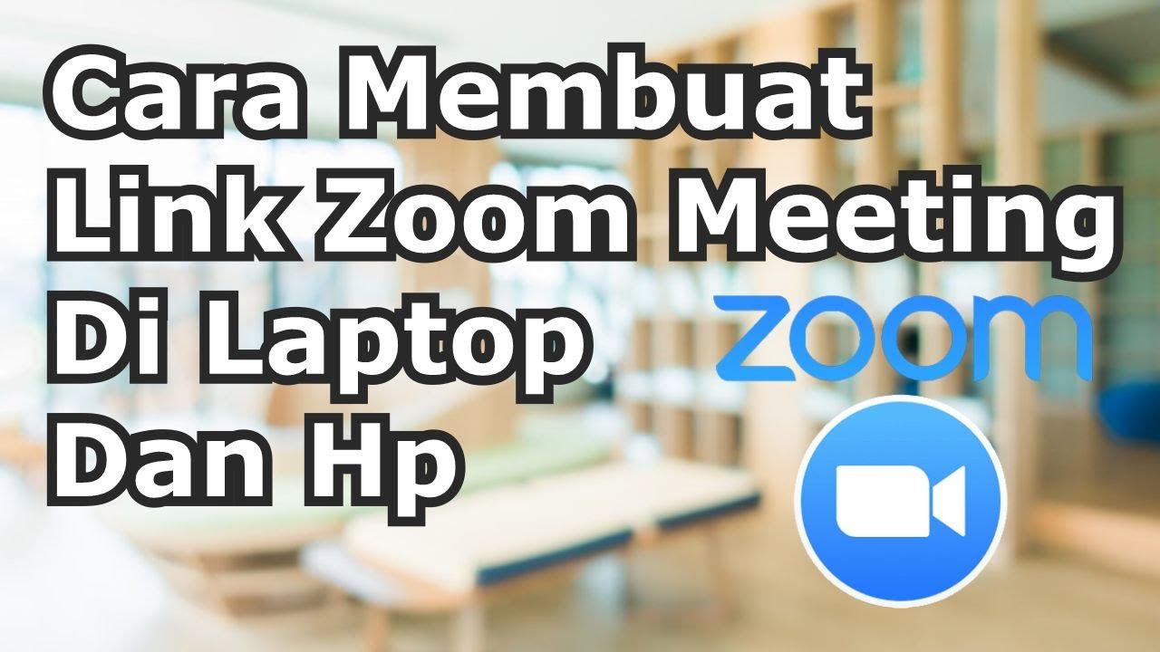 Cara Membuat Link Zoom Meeting Di Laptop Dan Hp Youtube