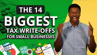 14 Biggest Tax Write Offs for Small Businesses! [What the Top 1% WriteOff]