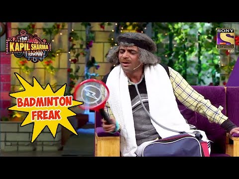 Gulati Is A Badminton Freak – The Kapil Sharma Show