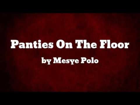 Panties On The Floor ft Kimani - Mesye Polo