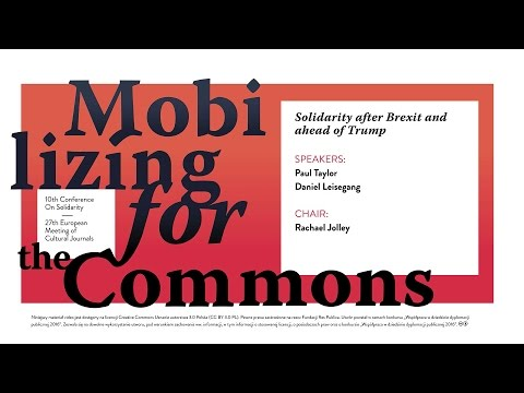MOBILIZING FOR THE COMMONS |  Session 6 | Solidarity After Brexit and ahead of Trump