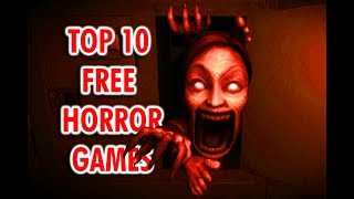 Top 10 Free Horror Games | 2019 | Download Links