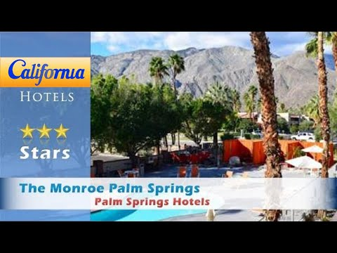 The Monroe Palm Springs, Palm Springs Hotels - California