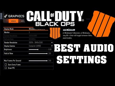 BEST AUDIO SETTINGS BLACK OPS 4 MULTIPLAYER/BLACKOUT (FOOTSTEP AUDIO)