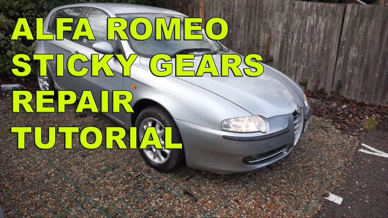 small resolution of alfa romeo 147 156 sticky gears repair tutorial