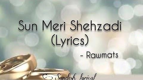 Sun Meri Shehzadi (Lyrics) 🎵 || Rawmats || Saaton Janam main tere || Sandesh Lyrical