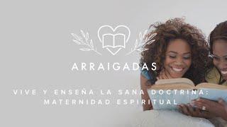 Vive y enseña la sana doctrina   Maternidad espiritual   Con Fanny de Gómez