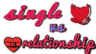 SINGLE vs RELATIONSHIP || INDIAN VIDEOS ||