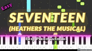 Seventeen (Heathers The Musical) - Easy Piano Tutorial