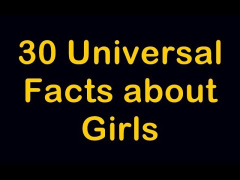 30 Universal Facts about Girls