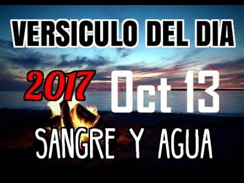 Versiculo del Dia- Viernes 13 Octubre 2017- Sangre y Agua