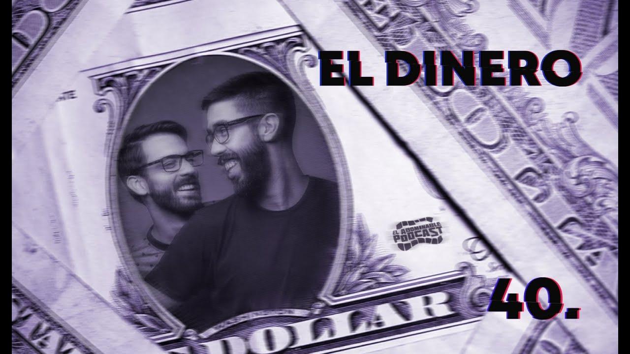 El Abominable Podcast 40. El Dinero