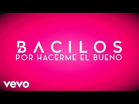 Bacilos - Por Hacerme el Bueno (Lyric Video)