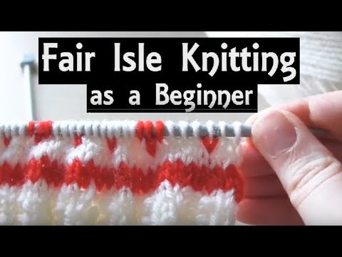Fair Isle Knitting For Beginners Easy Method To Knit With 2