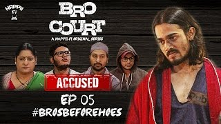 BRO COURT | EPISODE #5 | #BROSBEFOREHOES | BHUV...