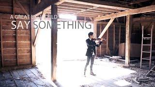 Say Something - A Great Big World - Violin and Piano Cover - Daniel Jang