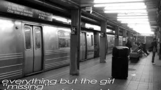 Everything But The Girl - Missing (Scott Wozniak Remix)