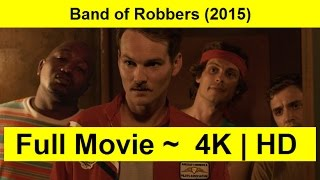 Band of Robbers Full Length'MOVIE 2015