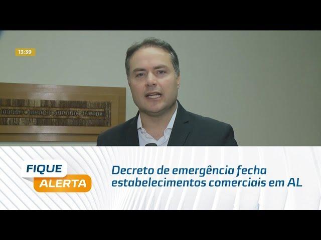 Decreto de emergência fecha estabelecimentos comerciais em AL