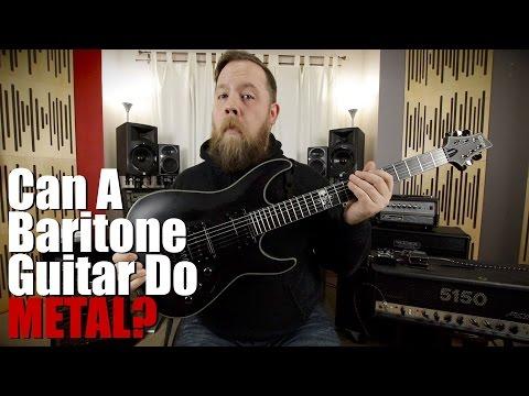 Can A Baritone Guitar Do METAL?