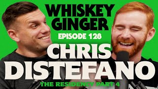 Whiskey Ginger - Chris Distefano - The Final Ep of the Chrissy D Residency Pt. 4 - #128