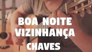 Watch Chaves Boa Noite Vizinhanca video
