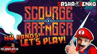 ScourgeBringer Gameplay (Chin & Mouse Only)