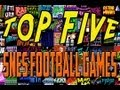 Top Five SNES Football Games of All Time!