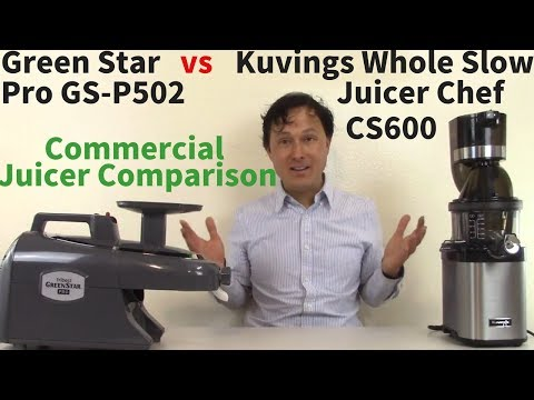 Kuvings Whole Slow Juicer Chef CS600 vs Green Star Pro GS-P502 Commercial Juicer Comparison Review