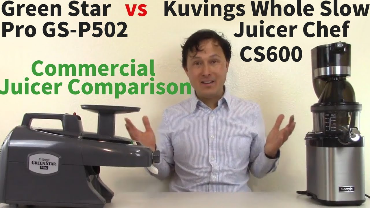 Kuvings Whole Slow Juicer Chef CS600 vs Green Star Pro GS-P502 Commercial Juicer Comparison ...