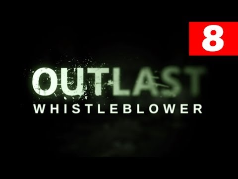 Outlast Whistleblower Walkthrough Part 8...