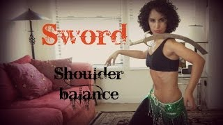 Sword belly dancing: balancing the sword on your shoulders and spin!