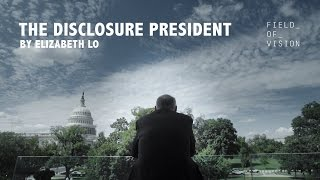 Field of Vision - The Disclosure President